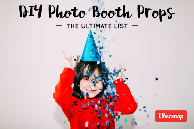 DIY Photo Booth Props: The Ultimate List by Ubersnap