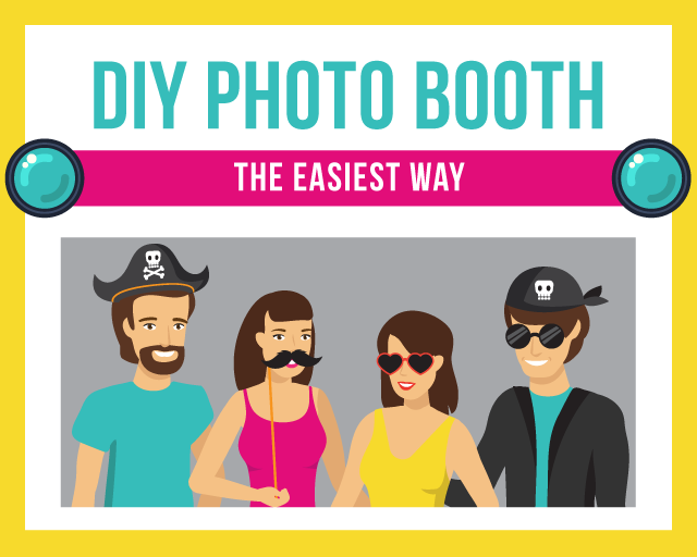 DIY Photo Booth: The Easiest Way